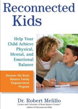 Reconnected Kids Help Your Child Achieve Physical Mental and Emotional Balance